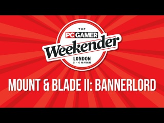 PC Gamer Weekender - Mount & Blade II: Bannerlord presentation with gameplay