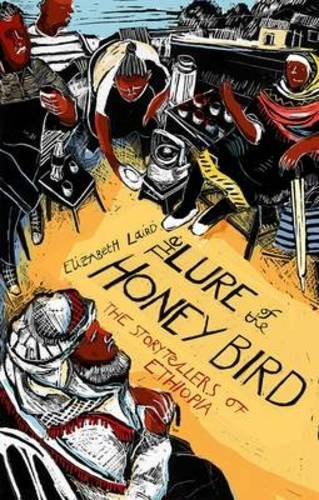 Elizabeth Laird - The Lure of the Honey Bird - The Storytellers of Ethiopia