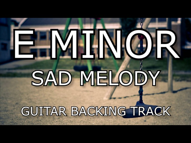 E Minor Sad Melody / Moody Ballad Guitar Backing Track (Clean)
