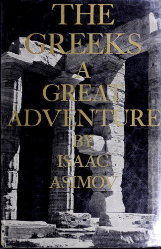 The Greeks: A Great Adventure - Isaac Asimov