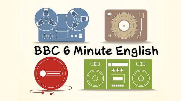 BBC 6 Minute English - ОТЛИЧНЫЕ ПОДКАСТЫ !!!