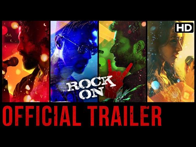 Официальный трейлер к фильму Rock On 2 Шраддха Капур Фархан Ахтар Арджун Рампал Прачи Десаи