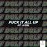 DOLF feat. JVZEL - Fuck It All Up (feat. JVZEL)