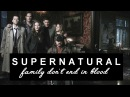 Supernatural - family don't end in blood