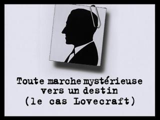 Le cas Lovecraft / Дело Говарда Филлипса Лавкрафта (Патрик Марио Бернар и Пьер Тривиди) - [VO - e-lex]