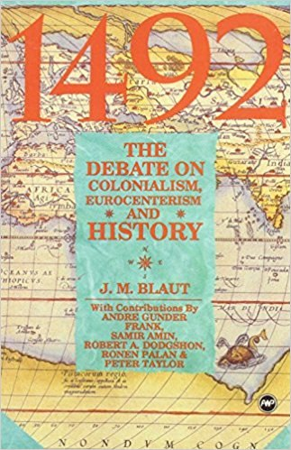 1492 the Debate on Colonialism Eurocentrism and History