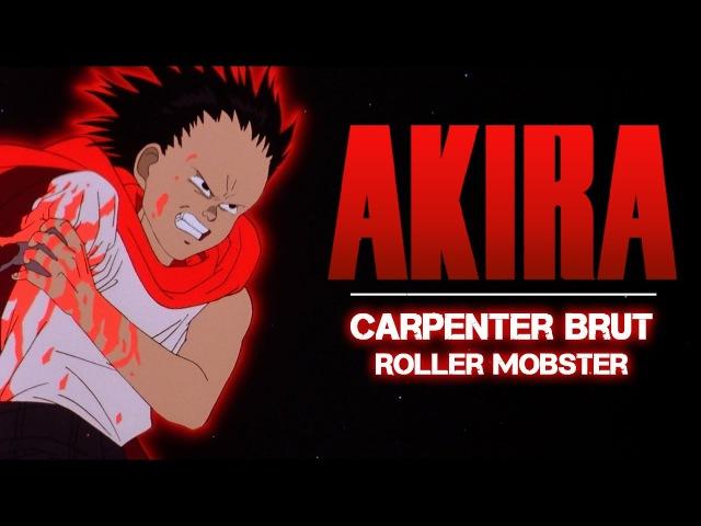 AMV Return of Akira Carpenter Brut Roller Mobster