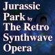 The Retro Synthwave Opera - Jurassic Park