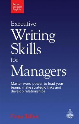 Fiona Talbot] Executive Writing Skills for Manage