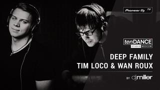tenDANCE show выпуск #62 w/ TIM LOCO & WAN ROUX [ DEEP FAMILY ] @ Pioneer DJ TV | Moscow