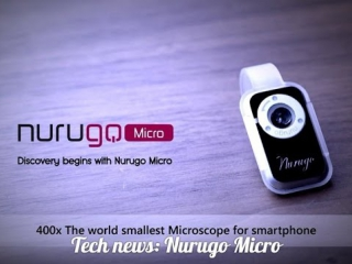 Nurugo Micro-microscope for Smartphone, providing an increase of up to 400x Full HD