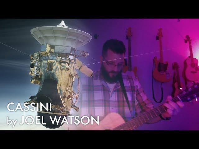 Cassini By Joel Watson Original song inspired by tweets from NASA JPL's Bobak Ferdowsi