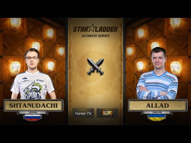 ShtanUdachi vs Allad StarLadder Hearthstone Ultimate Series