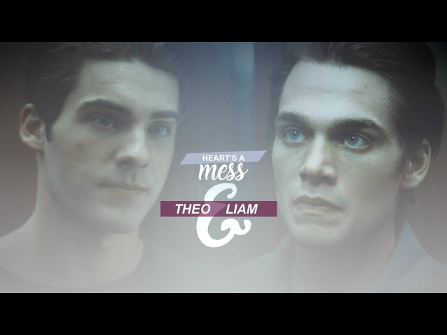 Theo Liam || Heart's a mess