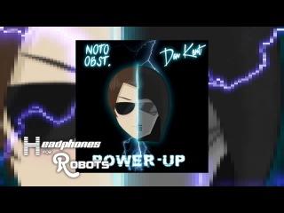 Notoobst  - Power Up (feat. Dan Kent)
