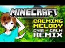 MINECRAFT Soundtrack REMIX - Calming Melody [C418 - Calm]
