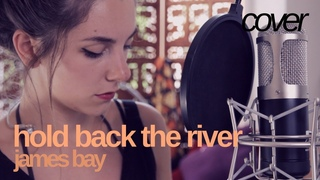 Hold Back the River - James Bay   Hannah Boulton (cover)