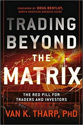 Trading Beyond the Matrix The Red Pill for Traders and Investors