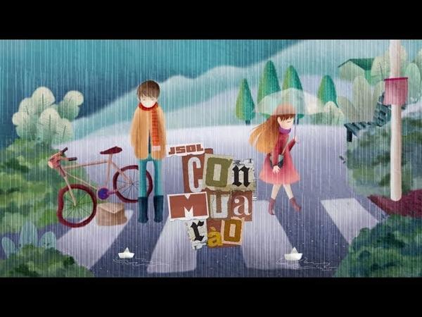 JSOL CƠN MƯA RÀO Official MV