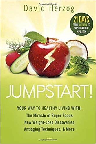 Your Way to Healthy Living With the Miracle of Superfoods- New Weight-Loss Discoveries- Antiaging