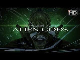 ALIEN GODS | Ancient Aliens UFO Documentary 2017 - HD Edition