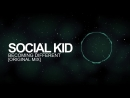 [Midtempo] - Social Kid - Becoming Different