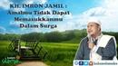 KH Imron Jamil Amalmu tidak dapat Memasukkanmu Ke dalam Surga Hikam 3