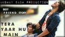 BEST FRIEND STORY YAARO DOSTI BDI HI HASIN HAI ||ADITYA SADH AND AKANSHA|| Directing by SHAKTI SINGH
