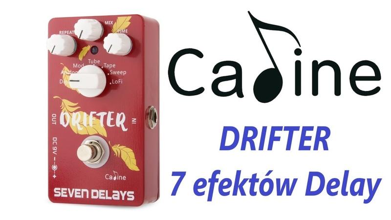 CaLine Drifter - 7 efektów delay w jednym - FILMIKI O GITARACH