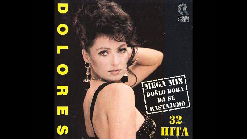 Dolores Mix 4 Boli boli Tuga samo tuga Vino piju Zakuni se