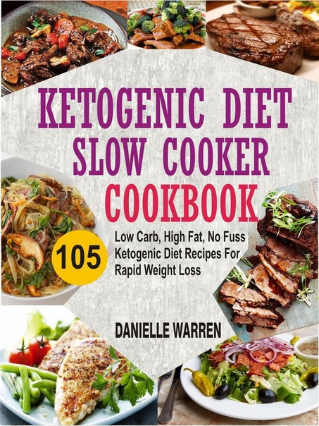 Ketogenic Diet Slow Cooker Cookbook 105 Low Carb, High Fat, No Fuss Ketogenic Diet Recipes For Rapid Weight Loss