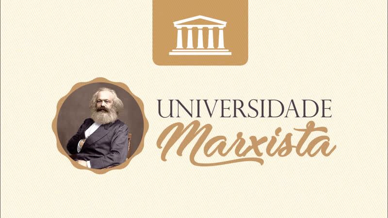 Universidade Marxista nº 62 A lei do desenvolvimento desigual e combinado Parte 2