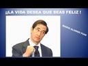 LA VIDA DESEA QUE SEAS FELIZ - Dr. MARIO ALONSO PUIG