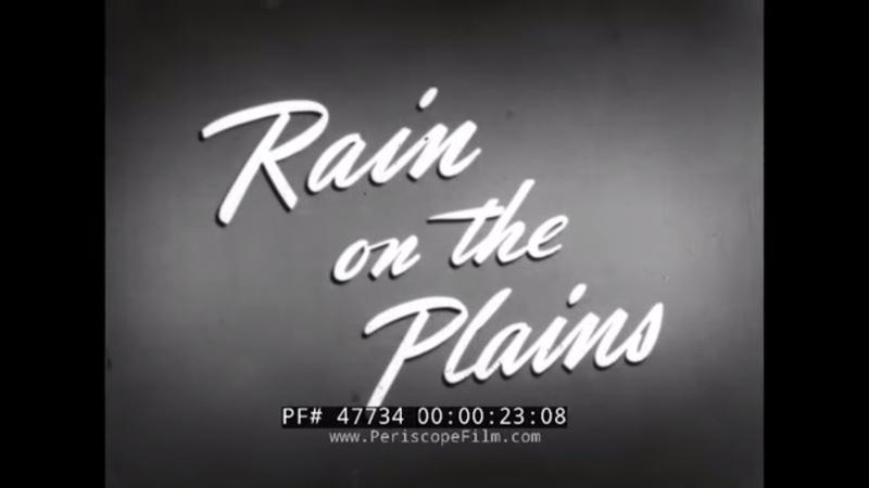 1938 U.S. DEPT. OF AGRICULTURE SOIL CONSERVATION FILM RAIN ON THE PLAINS 47734