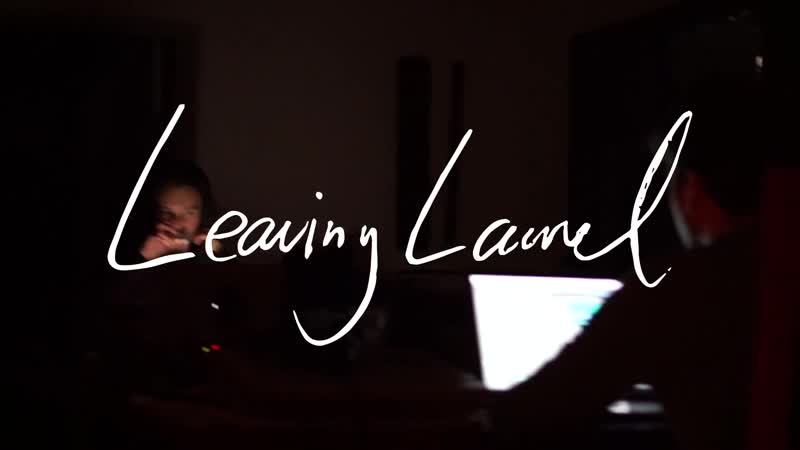 Introducing׃ Leaving Laurel