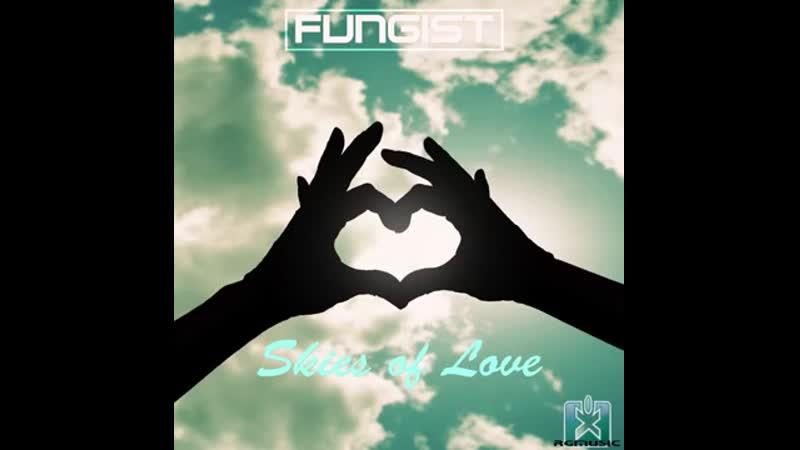 Fungist - Skies of Love (Midnight Mix Radio Edit) ★
