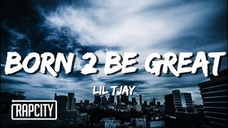 Lil Tjay - Born 2 Be Great (Lyrics)