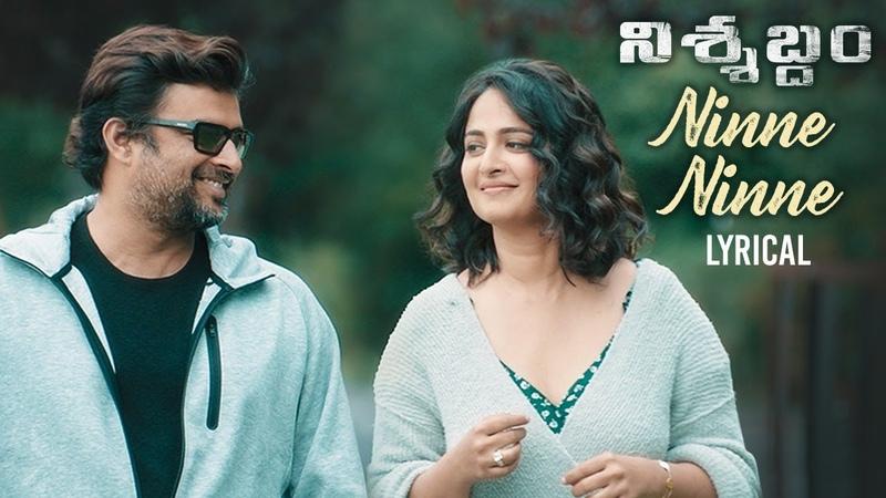Nishabdham Telugu Movie Songs Ninne Ninne Lyrical Song Anushka Shetty R Madhavan Sid Sriram