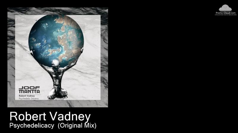 JM 129 Robert Vadney - Psychedelicacy (Original Mix) [Various]