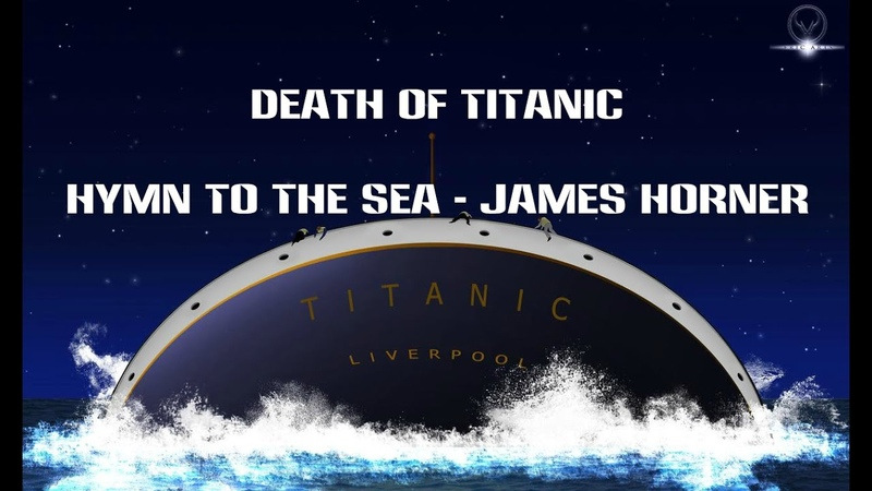 Death of Titanic (Hymn to the Sea - James Horner)