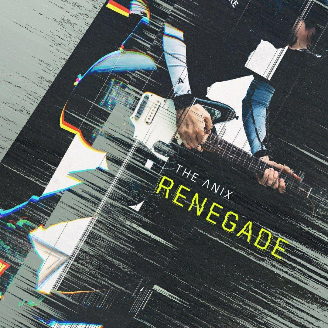 The Anix - Renegade (Single)