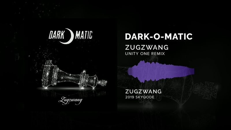 Dark-o-matic - Zugzwang (Unity One Remix)