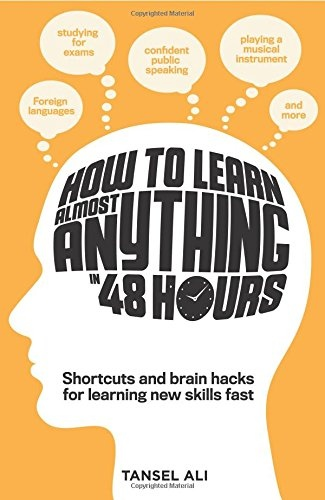 Ali, Tansel] How to learn almost anything in 48 h