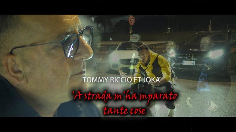 TOMMY RICCIO Ft. JOKA - 'A strada m'ha mparato tante cose - (F.FRANZESE-JOKA-G.ARIENZO-T.RICCIO)