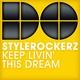 Stylerockerz - Keep Living This Dream