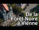 De la Forêt Noire à Vienne