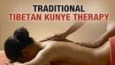 Traditional Tibetan Kunye Therapy Gyurme Tenzing Spaah