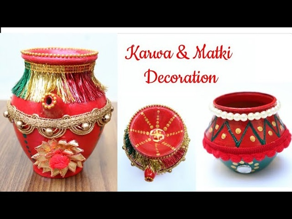 DIY Karwa and Pot decoration ideas Kalash decor Matki decor Karwa Chauth 2018