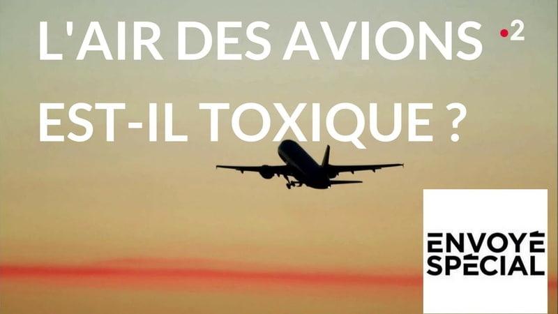 Envoyé spécial. [Fume event] Lair des avions est-il toxique - 26 avril 2018 (France2)