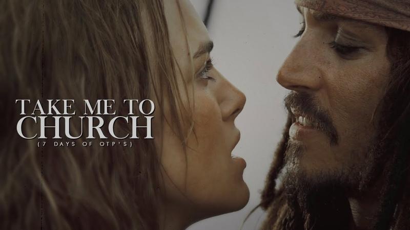 Jack Elizabeth — Take Me to Church. (7 Days of OTP's)